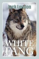 White Fang: By Jack London