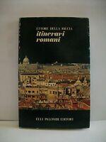 ITINERARI ROMANI - E.della Riccia [libro, Palombi, 1979]