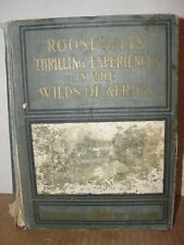 """1910 BOOK """" ROOSEVELT'S THRILLING EXPERIENCES IN THE WILDS OF AFRICA"""""""