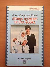 Storia d'amore di una suora - Jean-Baptiste Rossi - Milano Libri Edizioni 3185