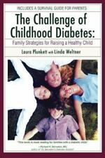 The Challenge of Childhood Diabetes: Family Strategies for Raising a Healthy Chi