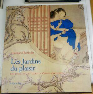 Les Jardins du plaisir Erotisme et art dans la Chine ancienne Rey/Bertholet 2003