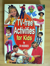 TV-FREE ACTIVITIES FOR KIDS - DI HODGES