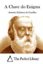 A Chave Do Enigma by Antonio Feliciano de Castilho (2015, Paperback)