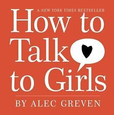 How to Talk to Girls by Greven, Alec