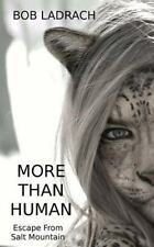 More Than Human : Genetic Mods Are People Too by Bob Ladrach (2014, Paperback)