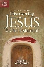 The One Year Book Of Discovering Jesus In The Old Testament: By Nancy Guthrie