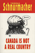 Canada Is Not a Real Country-ExLibrary