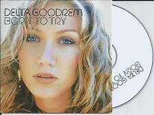 DELTA GOODREM - Born to try CD SINGLE 2TR EU CARDSLEEVE 2003