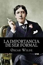 La Importancia de Ser Formal by Oscar Wilde (2015, Paperback)