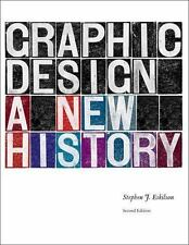 Graphic Design : A New History by Stephen J. Eskilson (2012, Hardcover)