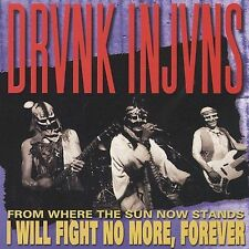 From Where the Sun Now Stands I Will Fight No More, Forever by Drunk Injuns...