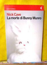 Nick Cave LA MORTE DI BUNNY MUNRO - I Canguri Feltrinelli 2009 I ed.