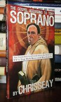 Seay, Chris THE GOSPEL ACCORDING TO TONY SOPRANO An Unauthorized Look Into the S