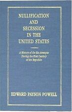 Nullification and Secession in the United States : A History of the Six...