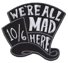 Alice in Wonderland Mad Hatter We are all Mad Tea Denim Jacket Patch