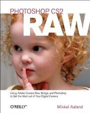 Photoshop CS2 RAW: Using Adobe Camera Raw, Bridge,