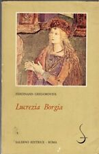 LUCREZIA BORGIA FERDINAND GREGOROVIUS SALERNO EDITORE (JA888)