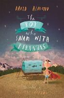 The Boy Who Swam with Piranhas,David Almond, Oliver Jeffers- 9781406337464