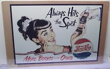 PEPSI, ALWAYS HITS THE SPOT, METAL SIGN, APO and FPO WELCOME