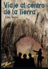 Viaje Al Centro de la Tierra (Spanish Edition) by Julio Verne and Erick...