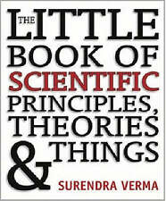 The Little Book of Scientific Principles, Theories and Things, Verma, Surendra,