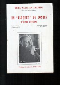 P.CELESTIN DELRIEU/UN FLOQUET DE CONTES D HENRI POURRAT/J.ANGLADE/1985/DEDICACE