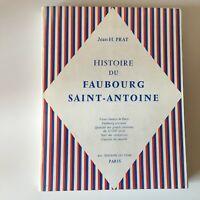 Jean-H. PRAT Histoire du Faubourg Saint-Antoine éd. Du Tigre Paris s.d