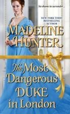 The Most Dangerous Duke in London (Decadent Dukes Society) by Madeline Hunter