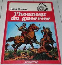 TRES RARE LES PEAUX ROUGES N°9 HANS KRESSE L'HONNEUR DU GUERRIER EO 1982