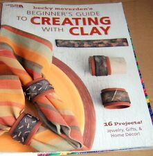 Leisure Arts Beginner's Guide To Creating With Clay 65 pages 16 Projects