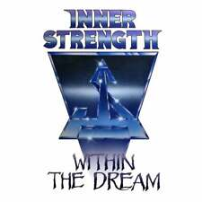 INNER STRENGTH - Within The Dream (NEW*LIM.ED.*US POWER/PROG METAL*LETHAL*DRIVE)