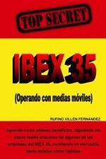 Top Secret: Ibex 35 (Operando con Medias Móviles) by Rufino Fernández (2016,.