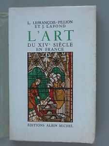 L'art du XIVe siècle en France, notamment Le Vitrail - Pillion Lafond 1954