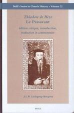 Theodore De Beze Le Passavant: Edition Critique, Introduction, Traduction Et Com