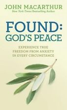 Found: God's Peace: Experience True Freedom from Anxiety in Every Circumstance (