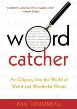 Wordcatcher : An Odyssey into the World of Weird and Wonderful Words by Phil...