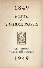 1849-1949 : POSTE et TIMBRE-POSTE + Centenaire du timbre français + numéroté