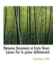 Memories Documents Et Ecrits Divers Laisses Par Le Prince Demetternich by Anonym