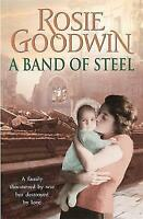 A Band of Steel: A family threatened by war but destroyed by love..., Goodwin, R