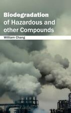 Biodegradation of Hazardous and Other Compounds (2015, Hardcover)