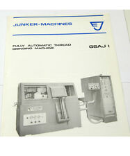 JUNKER MACHINES GSAJ1 THREAD GRINDING MACHINE INSTRUCTIONS  (W-4-BOX 9-22-RCT)