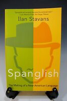 Spanglish: The Making of a New American Language by Ilan Stavans Paperback