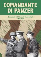 Comandante di Panzer. Le memorie del Colonnello Hans von Luck, 1939-45 Wehrmacht