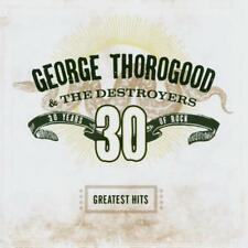 THOROGOOD GEORGE & THE DESTROYERS - Greatest Hits: 30 Years of Rock