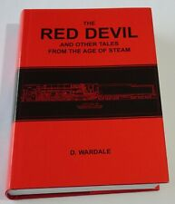 The Red Devil and Other Tales from the Age of Steam - D. Wardale