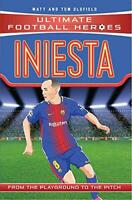 Iniesta (Ultimate Football Heroes) - Collect Them All! by Oldfield, Matt & Tom,
