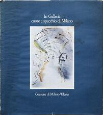 In Galleria: cuore e secchio di Milano - a cura di Emilio Pozzi, 1986