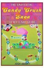 The Unofficial Candy Crush Saga Leveling 1-500, Abbott, Josh, Good Book