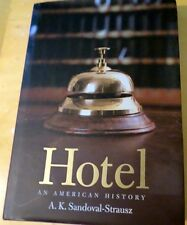 Hotel - An American History by AK. Sandoval-Strausz (hard cover edition)